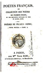 Poëtes français; ou, Collection des poëtes du premier ordre, et des meilleurs ouvrages en vers du second ordre ...: Vieux poëtes