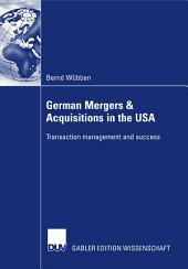 German Mergers & Acquisitions in the USA: Transaction management and success
