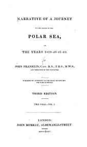 Narrative of a Journey to the Shores of the Polar Sea: In the Years 1819-20-21-22, Volume 1
