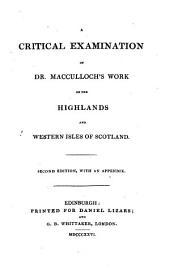 A Critical Examination of Dr. MacCulloch's Work on the Highlands and Western Isles of Scotland