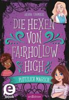 Die Hexen von Fairhollow High   Pl  tzlich magisch PDF