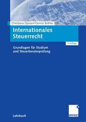 Internationales Steuerrecht: Grundlagen für Studium und Steuerberaterprüfung, Ausgabe 3
