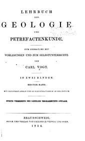 Lehrbuch der Geologie und Petrefactenkunde: Zum Gebrauche bei Vorlesungen und zum Selbstunterrichte, Band 1