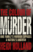 Colour of Murder   One Family s Horror Exposes A Nation s Anguish PDF