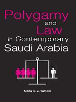 Polygamy and Law in Contemporary Saudi Arabia PDF