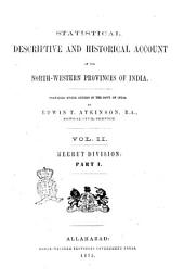 Statistical, Descriptive and Historical Account of the North-Western Provinces of India: 2.:Meerut division part 1, Volume 2