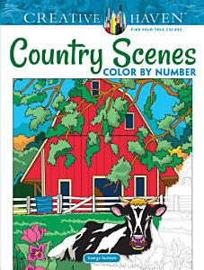 Creative Haven Country Scenes Color by Number Coloring Book Book