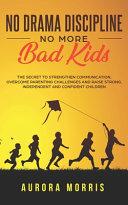 No Drama Discipline  No More Bad Kids
