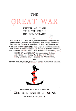 The Great War      The triumph of democracy  by G H  Allen     W S  Sims     J W  McAndrew     and E  Wiley PDF