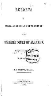 Reports of Cases Argued and Determined in the Supreme Court of Alabama: Volume 13