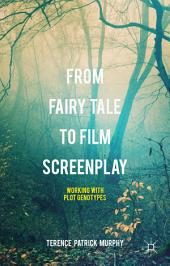 From Fairy Tale to Film Screenplay: Working with Plot Genotypes