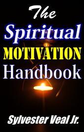 The Spiritual Motivation Handbook: 100 Motivations for On-The-Go