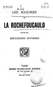 Les maximes de Rochefoucauld: suivies des réflexions diverses