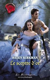 Le sceptre d'or (Harlequin Les Historiques)