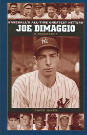 Joe DiMaggio: A Biography