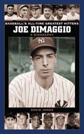 Joe DiMaggio: A Biography