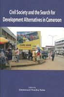 Civil Society and the Search for Development Alternatives in Cameroon PDF