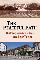 Peaceful Path: Building Garden Cities and New Towns
