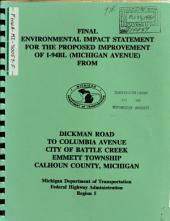 I-94BL (Michigan Ave) Improvement, Dickman Road to Columbia Ave, Battle Creek: Environmental Impact Statement