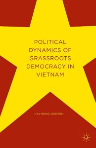 Political Dynamics of Grassroots Democracy in Vietnam