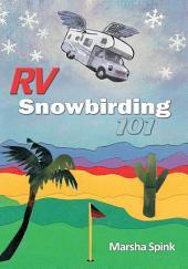 Rv Snowbirding 101