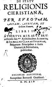 De Statu religionis Christianae per Europam ... libri quatuor