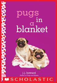Pugs In A Blanket  A Wish Novel