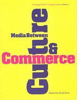 Media Between Culture and Commerce