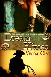 Dream Kisses: Book 1 of Romance on the Ranch Series