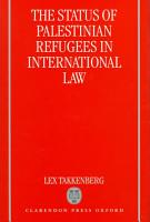 The Status of Palestinian Refugees in International Law PDF