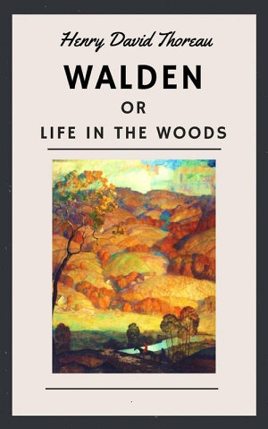 Henry David Thoreau  Walden  or Life in the Woods  English Edition