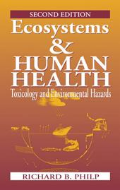 Ecosystems and Human Health: Toxicology and Environmental Hazards, Second Edition, Edition 2