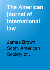 The American Journal of International Law: Volume 3, Part 1