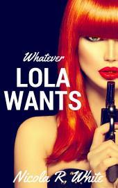 Whatever Lola Wants: An Original Sin Short Story