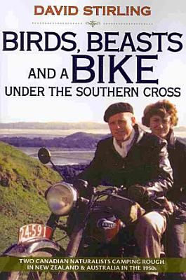 Birds  Beasts and a Bike Under the Southern Cross PDF