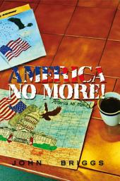 America NO MORE!