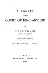 A Yankee at the Court of King Arthur: Volume 2