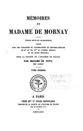 Mémoires de Madame de Mornay: édition revue sur les manuscrits, publiée avec les variantes et accompagnée de lettres inédites de mr et de mme Du Plessis Mornay et de leurs enfants, Volume1