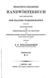 Biographisch -- literarisches Handwörterbuch der exakten Naturwissenschaften: Band 2
