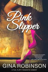 Pink Slipper: A Fun, Flirty Novel