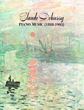 Claude Debussy Piano Music 1888-1905