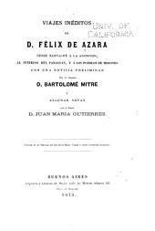 Viajes inéditos de D. Félix de Azara desde Sante-Fè á la Asunción: al interior del Paraguay, y á los pueblos de Misiones