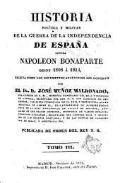 Historia política y militar de la Guerra de la Independencia de España contra Napoleón Bonaparte desde 1808 á 1814, escrita sobre los documentos auténticos del gobierno: Volumen 2
