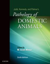 Jubb, Kennedy & Palmer's Pathology of Domestic Animals - E-Book: 3-Volume Set: Edition 6