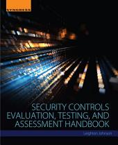 Security Controls Evaluation, Testing, and Assessment Handbook