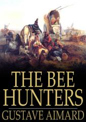 The Bee Hunters: A Tale of Adventure