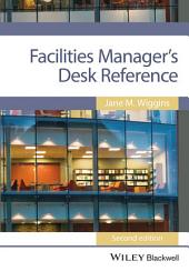 Facilities Manager's Desk Reference: Edition 2
