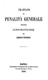 Trattati elementari sul diritto penale delle Due Sicilie: 2: Trattato di penalità generale secondo le leggi delle Due Sicilie