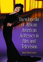 Encyclopedia of African American Actresses in Film and Television PDF
