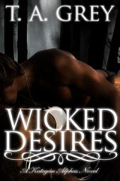 Wicked Desires: The Kategan Alphas, #3